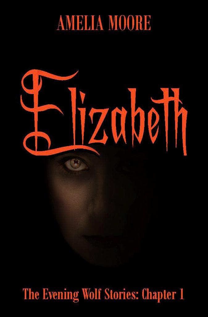 Elizabeth - Amelia Moore - The Evening Wolves